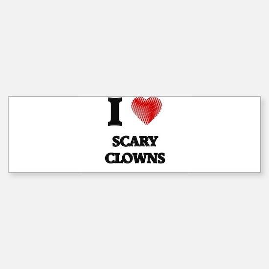 I love Scary Clowns Bumper Bumper Bumper Sticker