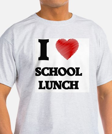 I love School Lunch T-Shirt
