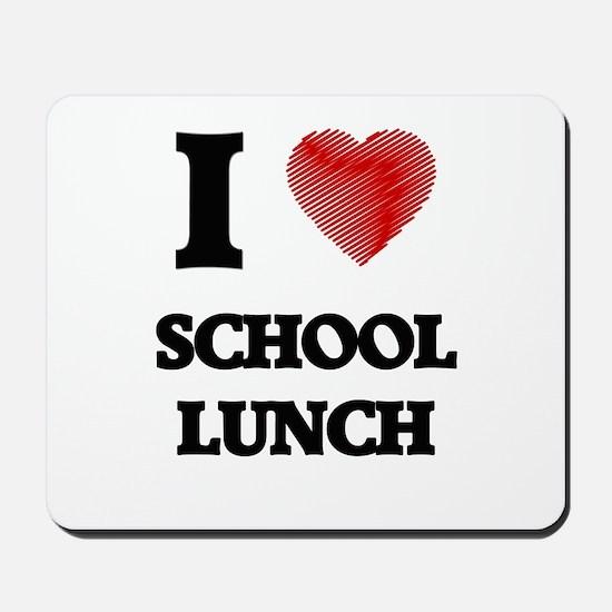 I love School Lunch Mousepad