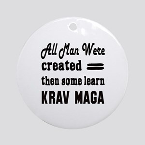 Some Learn Krav Maga Round Ornament