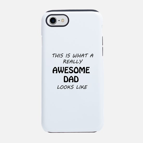 Awesome Dad iPhone 8/7 Tough Case