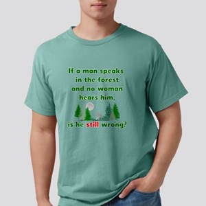 If A Man Speaks In The Forest T-Shirt