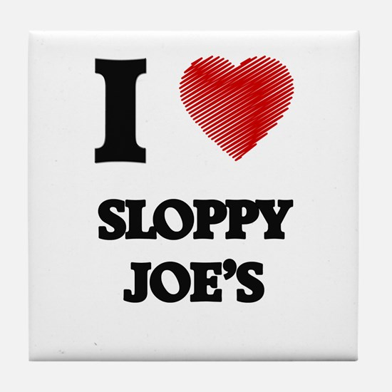 I love Sloppy Joe'S Tile Coaster