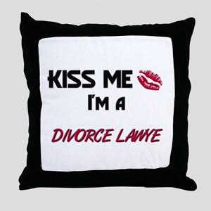 Kiss Me I'm a DIVORCE LAWYE Throw Pillow