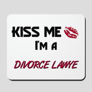 Kiss Me I'm a DIVORCE LAWYE Mousepad