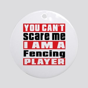 I Am Fencing Player Round Ornament