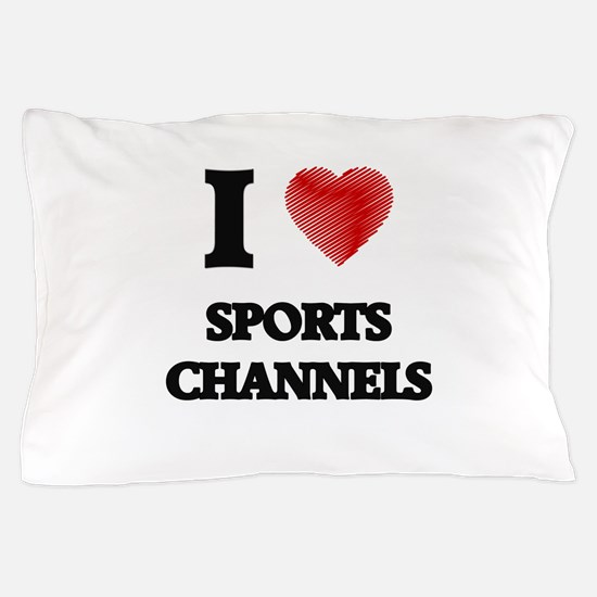 I love Sports Channels Pillow Case