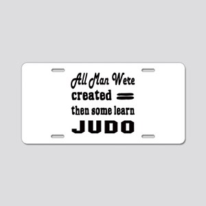 Some Learn Judo Aluminum License Plate