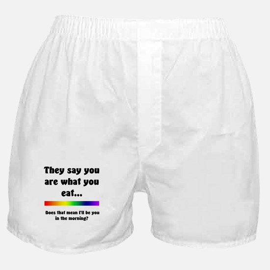 You Are What You Eat Boxer Shorts