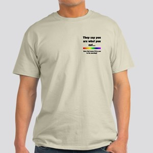 You Are What You Eat Light T-Shirt