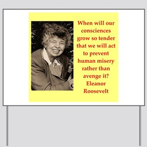 Eleanor Roosevelt quote Yard Sign