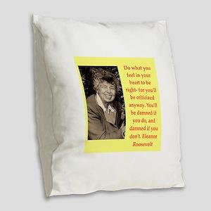 Eleanor Roosevelt quote Burlap Throw Pillow