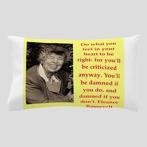 Eleanor Roosevelt quote Pillow Case