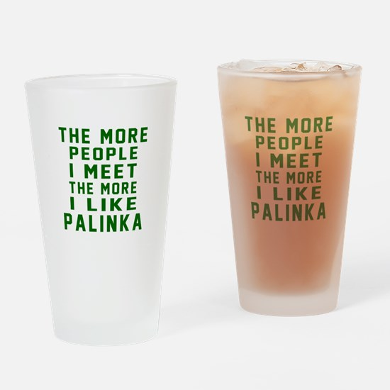 I Like Palinka Drinking Glass