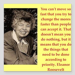 """Eleanor Roosevelt quote Square Car Magnet 3"""" x 3"""""""