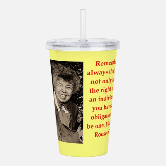 Eleanor Roosevelt quote Acrylic Double-wall Tumble