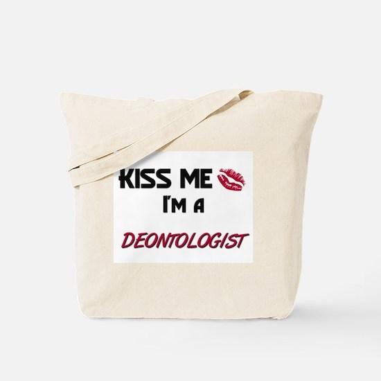 Kiss Me I'm a DEONTOLOGIST Tote Bag