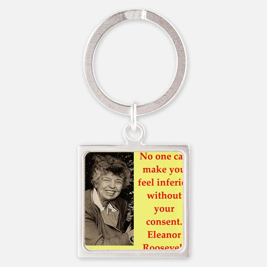 Eleanor Roosevelt quote Keychains