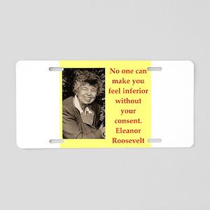 Eleanor Roosevelt quote Aluminum License Plate