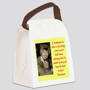 Eleanor Roosevelt quote Canvas Lunch Bag