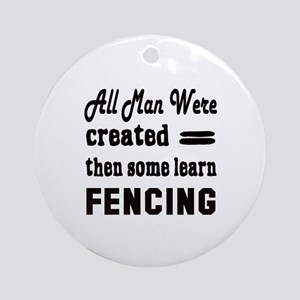 Some Learn Fencing Round Ornament