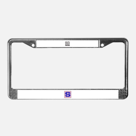 Some Learn Fencing License Plate Frame