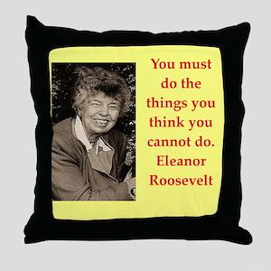 Eleanor Roosevelt quote Throw Pillow