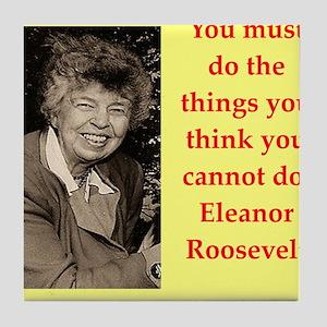 Eleanor Roosevelt quote Tile Coaster