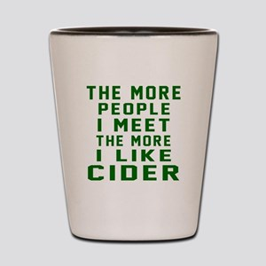 I Like Cider Shot Glass
