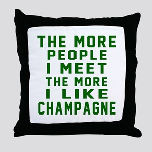 I Like Champagne Throw Pillow