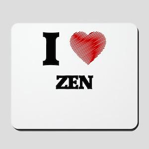 I love Zen Mousepad
