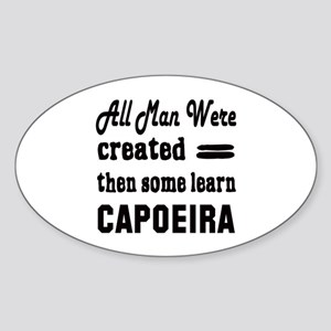 Some Learn Capoeira Sticker (Oval)