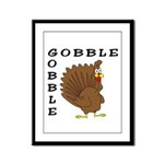 Gobble Gobble Turkey  Framed Panel Print