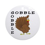 Gobble Gobble Turkey Ornament (Round)
