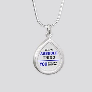 It's an ASSHOLE thing, you wouldn't unde Necklaces