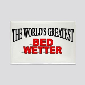 """""""The World's Greatest Bed Wetter"""" Rectangle Magnet"""
