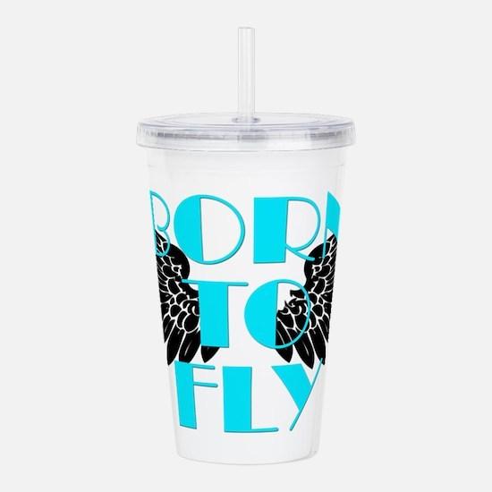 Born to Fly Acrylic Double-wall Tumbler