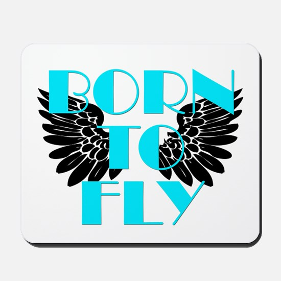 Born to Fly Mousepad