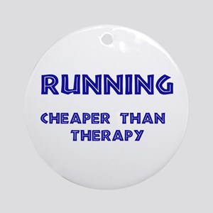 Running: Cheaper than therapy Ornament (Round)