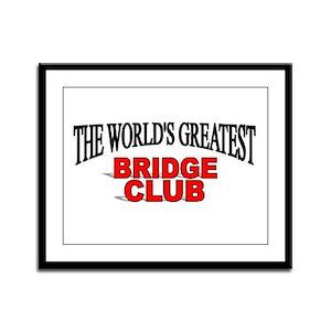 """The World's Greatest Bridge Club"" Framed Panel Pr"