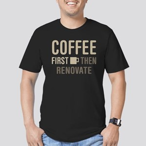 Coffee Then Renovate T-Shirt