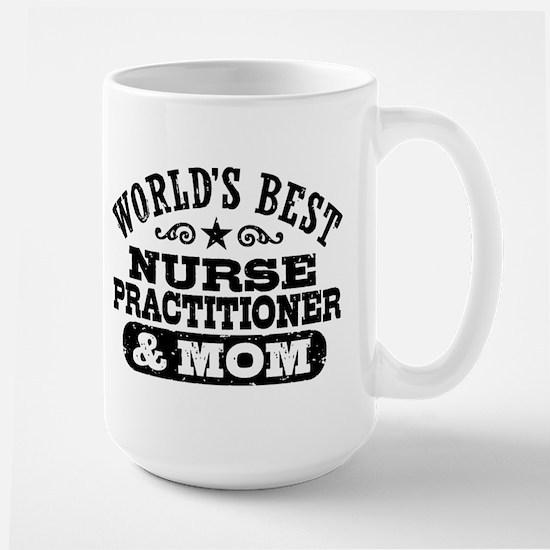 Nurse Practitioner And Mom Large Mug