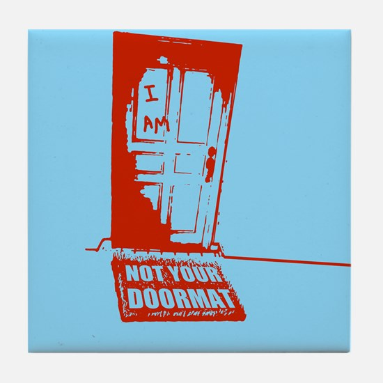 Not Your Doormat Tile Coaster