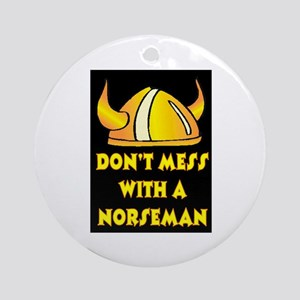 DON'T MESS WITH A NORSEMAN Ornament (Round)