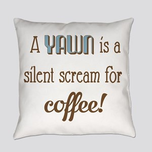 Silent Scream for Coffee Everyday Pillow