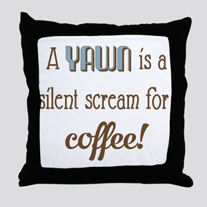 Silent Scream for Coffee Throw Pillow