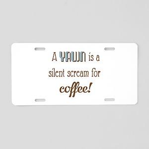 Silent Scream for Coffee Aluminum License Plate