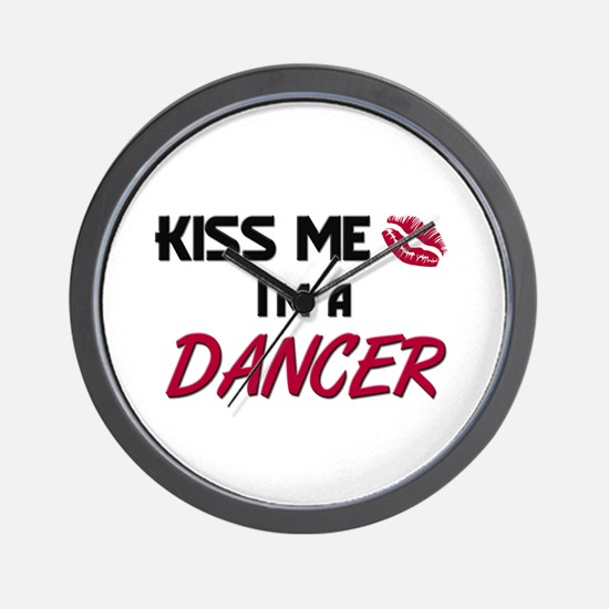 Kiss Me I'm a DANCER Wall Clock