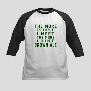 I Like Brown Ale Kids Baseball Jersey