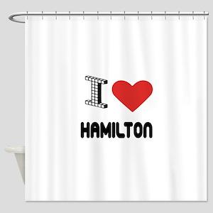 I Love Hamilton City Shower Curtain